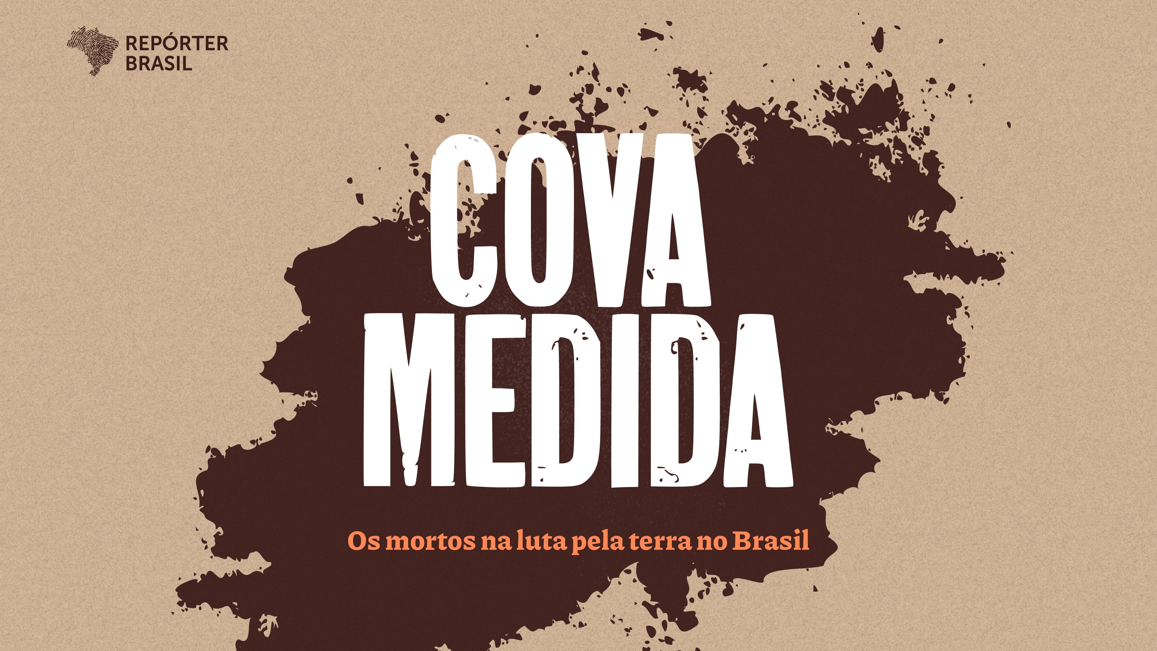 Cova Medida | Repórter Brasil