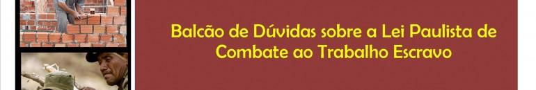 MPT promove Balcão de Dúvidas sobre lei paulista contra escravidão
