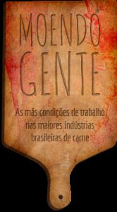 Moendo Gente: As más condições de trabalho nas maiores indústrias brasileiras de carne