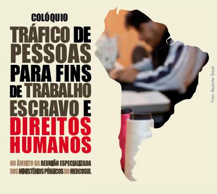 Colóquio Tráfico de Pessoas para fins de Trabalho Escravo e Direitos Humanos