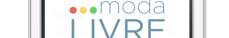 Com nova atualização, App Moda Livre monitora 45 marcas e varejistas de roupa